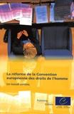 CDDH - La réforme de la Convention européenne des droits de l'homme : un travail continu.
