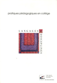 CDDP de la Seine-Saint-Denis - Langages et disciplines - Pratiques pédagogiques en collège.