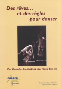 Des rêves... et des règles pour danser- Une démarche, des situations pour l'école primaire -  CDDP Drôme |