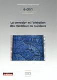 CEA - La corrosion et l'altération des matériaux du nucléaire.
