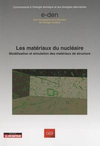 CEA - Les matériaux du nucléaire - Modélisation et simulation des matériaux de structure.