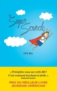 Cece Bell - Supersourde.