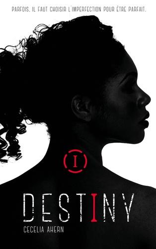 Cecelia Ahern - Destiny - Tome 1 - Imparfaite.