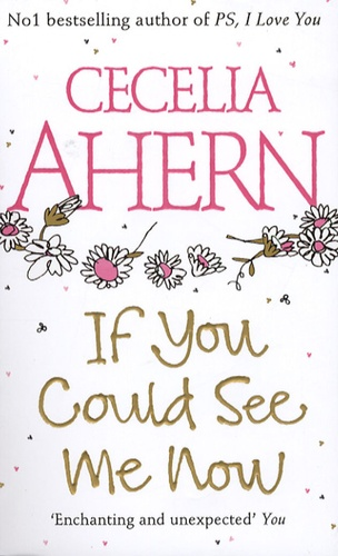 Cecelia Ahern - If you Could See me Now.