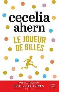 Cecelia Ahern - Le joueur de billes.