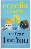 Cecelia Ahern - The Year I Met You.