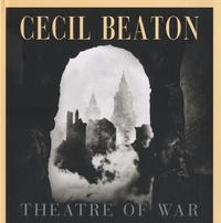 Cecil Beaton - Theatre of war.