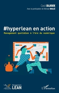 Cecil Dijoux - #hyperlean en action - Management quotidien à l'ère du numérique.