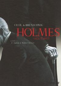 Cécil et Luc Brunschwig - Holmes (1854/1891 ?) Tome 1 : L'Adieu à Baker Street.