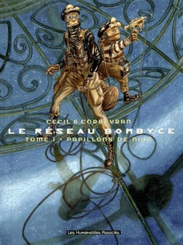 Cecil et Eric Corbeyran - Le réseau Bombyce Tome 1 : Papillons de Nuit.