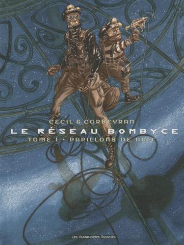 Cécil et Eric Corbeyran - Le réseau Bombyce Tome 1 : Papillons de nuit.