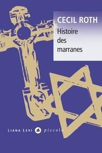 Cecil Roth - Histoire des marranes.