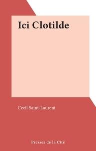Cecil Saint-Laurent - Ici Clotilde.