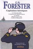Cecil Scott Forester - Capitaines héroïques - Le Grain de sable ; L'Odyssée de l'African Queen ; Le Navire ; Bergers sur la mer ; Coulez le Bismarck !.