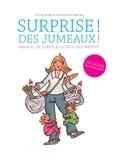 Cécile Adam et Dominique Gaulme - Surprise ! Des jumeaux ! - Manuel de survie à l'usage des parents.