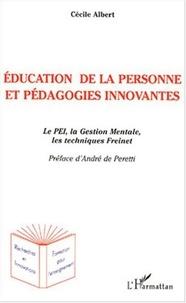 Cécile Albert - Education de la personne et pédagogies innovantes - Le PEI, la Gestion Mentale, les techniques Freinet.
