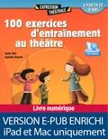 Cécile Alix et Isabelle Renard - 100 exercices d'entraînement au théâtre.