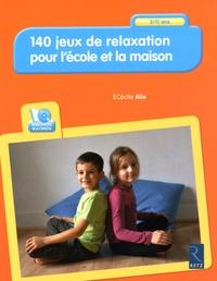 Cécile Alix - 140 jeux de relaxation pour l'école et à la maison - 3/11 ans. 1 DVD