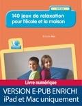 Cécile Alix - 140 jeux de relaxation pour l'école et à la maison - 3/11 ans.