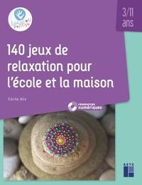140 jeux de relaxation pour l'école et la maison 3/11 ans - Cécile Alix   Showmesound.org