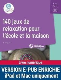 Iphone ebook télécharger le code source 140 jeux de relaxation pour l'école et la maison 3/11 ans (French Edition)