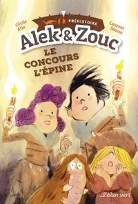 Cécile Alix et Laurent Simon - Alek & Zouc  : Le concours l'épine - Préhistoire.
