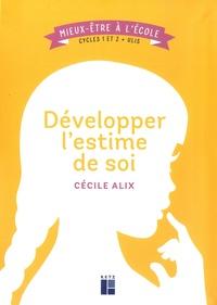 Cécile Alix - Developper l'estime de soi - Cycles 1 et 2 + Ulis.
