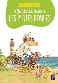 Cécile Alix et Christian Heinrich - Je révise avec les p'tites poules - CE2 - 8-9 ans.