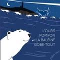 Cécile Alix et Antoine Guilloppé - L'ours Pompon et la baleine gobe-tout.