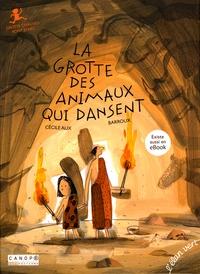 Cécile Alix et  Barroux - La grotte des animaux qui dansent - Grotte Chauvet-Pont d'Arc.