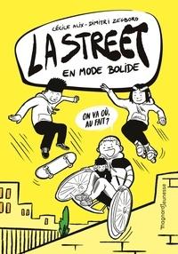 Cécile Alix et Dimitri Zegboro - La Street Tome 1 : En mode bolide.