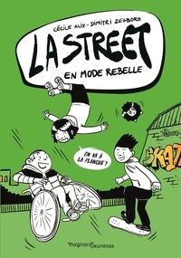 Cécile Alix et Dimitri Zegboro - La Street Tome 2 : En mode rebelle.