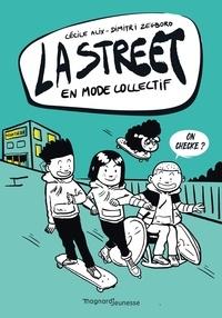 Cécile Alix et Dimitri Zegboro - La Street Tome 4 : En mode collectif.