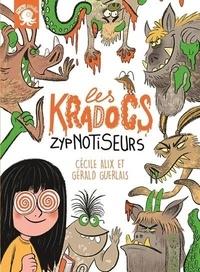 Cécile Alix et Gérald Guerlais - Les Kradocs Tome 1 : Zypnotiseurs.