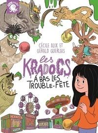 Cécile Alix et Gérald Guerlais - Les Kradocs Tome 2 : A bas les Trouble-fête.