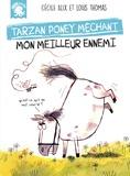 Cécile Alix - Mon meilleur ennemi - Tarzan, poney méchant.