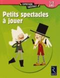 Cécile Alix et Sabine Assouline - Petits spectacles à jouer - 5/8 ans.