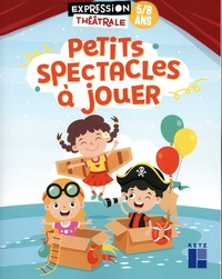 Cécile Alix - Petits spectacles à jouer - 5/8 ans.
