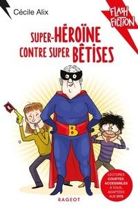Cécile Alix - Super-héroïne contre super bêtises.