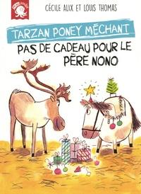 Cécile Alix - Tarzan poney méchant - Pas de cadeau pour le père Nono.