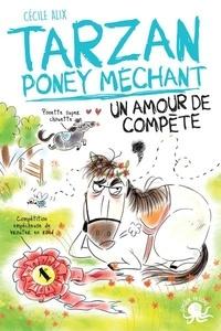 Cécile Alix - Tarzan poney méchant - Un amour de compète.