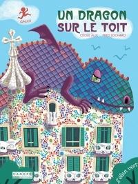 Cécile Alix et Fred Sochard - Un dragon sur le toit - Gaudi.