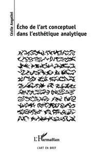 Cécile Angelini - Echo de l'art conceptuel dans l'esthétique analytique.