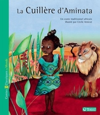 Cécile Arnicot - La cuillère d'Aminata.