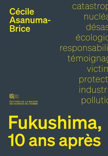 Fukushima, 10 ans après. Sociologie d'un désastre