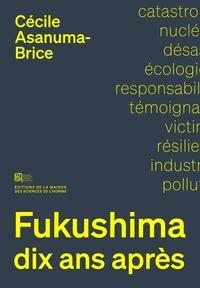 Cécile Asanuma-Brice - Fukushima, 10 ans après - Sociologie d'un désastre.