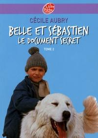 Cécile Aubry - Belle et Sébastien Tome 2 : Le document secret.