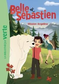 Cécile Aubry - Belle et Sébastien Tome 5 : Mission Angelina.