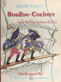 Cécile Aubry - Bouzou et Colinet sur les vaisseaux du roi.