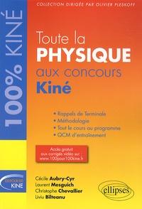 Cécile Aubry-Cyr et Laurent Mesguich - Toute la physique aux concours kiné.